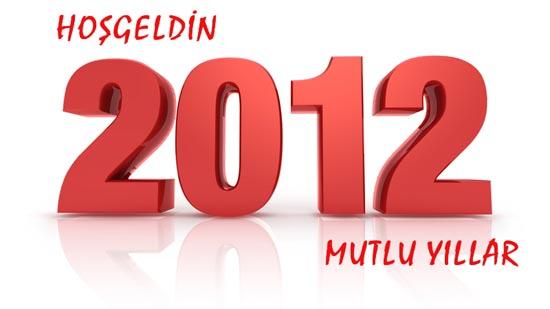 Yeni Yılınız Kutlu Olsun & Hoş Geldin 2012